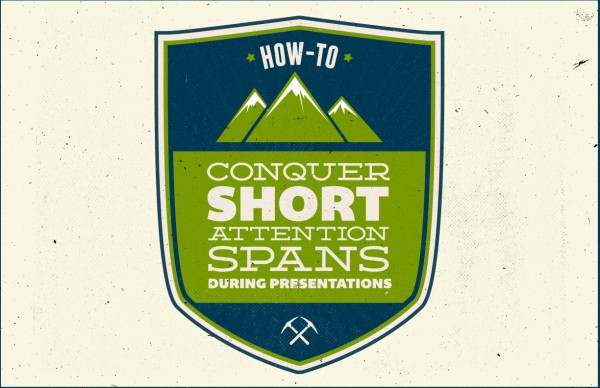 How-To Conquer Short Attention Spans During Presentations
