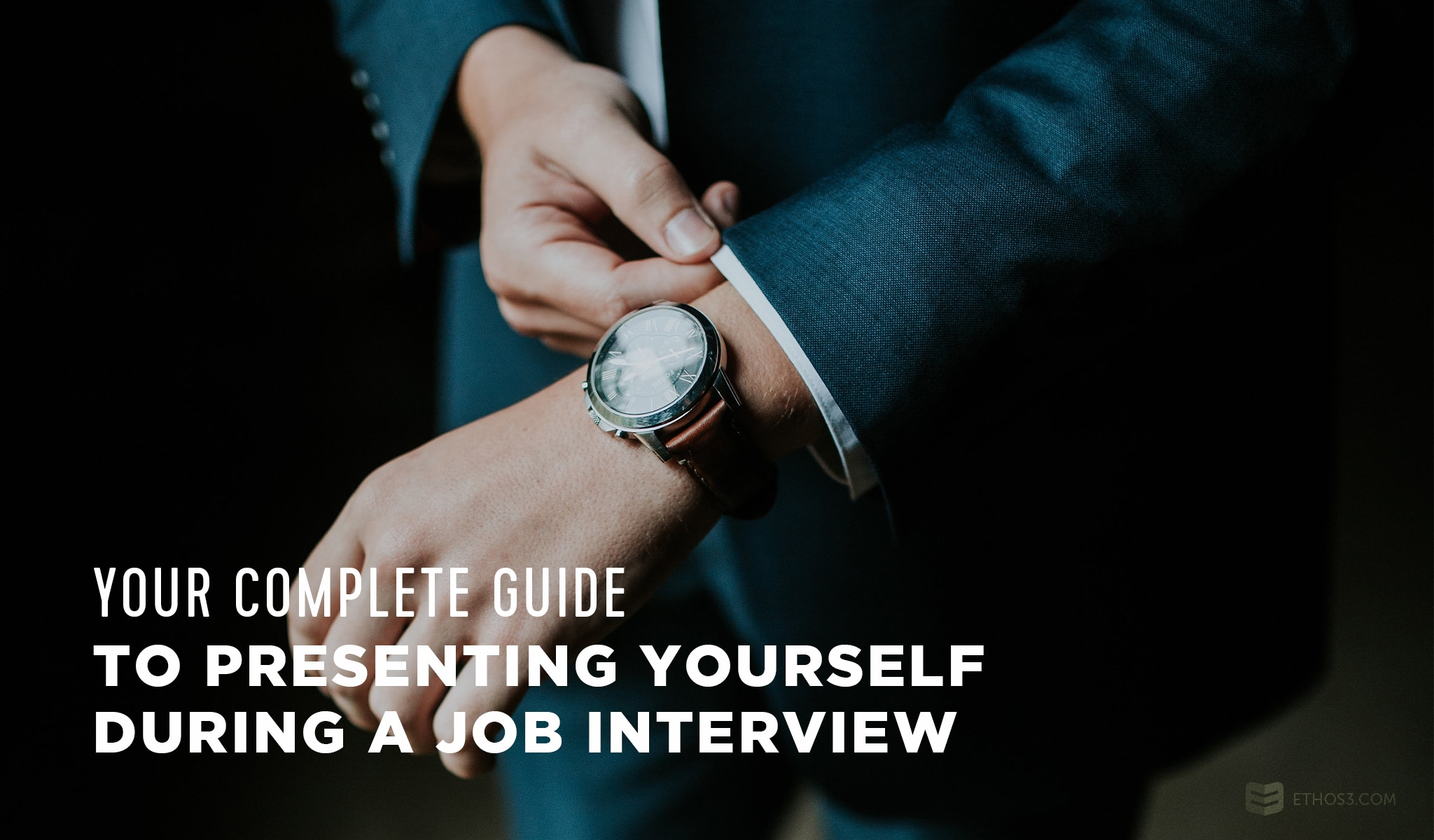 Yourplete Guide To Presenting Yourself During A Job Interviewimage