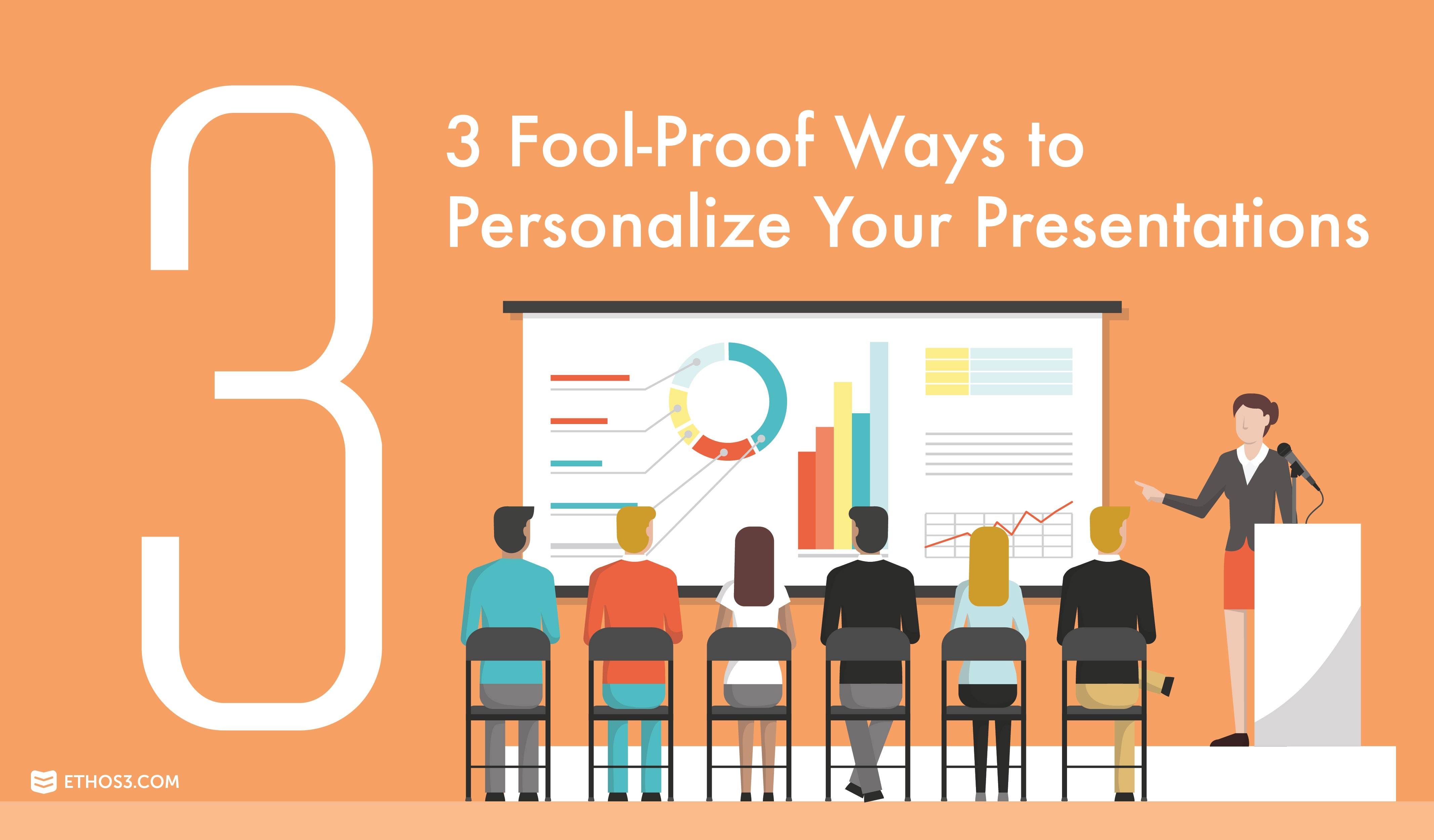 3 fool proof ways to personalize your presentations